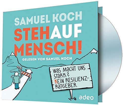 StehaufMensch!  - Hörbuch MP3: Was macht uns stark? Kein Resilienz-Ratgeber