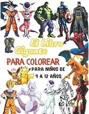 El libro gigante para colorear: para niños de 4 a 12 años: Superhéroes, Caricaturas, Robots, Dragones, Dinosaurios, Zombis, Pokemon, Spider man, Dragon Ball...