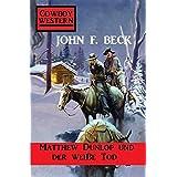 Matthew Dunlop und der weiße Tod (German Edition)