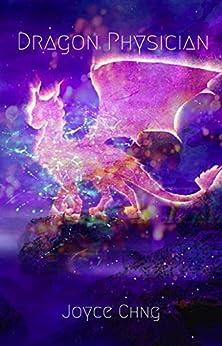 Dragon Physician by [Joyce Chng]
