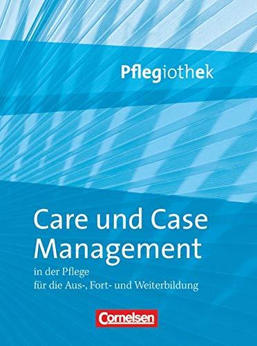 Pflegiothek - Für die Aus-, Fort- und Weiterbildung - Einführung und Vertiefung für die Aus-, Fort-, und Weiterbildung: Care und Case Management - Fachbuch