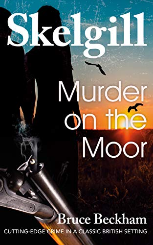 Murder on the Moor:  NEW for 2020 – a compelling British crime mystery (Detective Inspector Skelgill Investigates Book 15) by [Bruce Beckham]