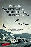 Dos Taüts Negres I Dos De Blancs: Premi de la Crítica de narrativa catalana 2014. Premi Crexells 201...
