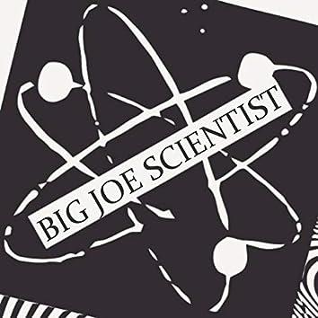 Big Joe Scientist