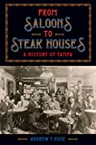 From Saloons to Steak Houses: A History of Tampa