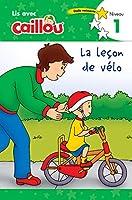 Caillou: La leçon de vélo - Lis avec Caillou, Niveau 1 (French edition of Caillou: The Bike Lesson): Lis avec Caillou - Niveau 1