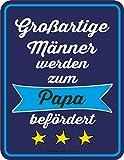 RAHMENLOS Original Blechschild für den werdenden Vater: Großartige Männer Werden zum Papa...