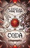 Coda: Fantasía juvenil cargada de magia y suspense (El ciclo de la Luna Roja)