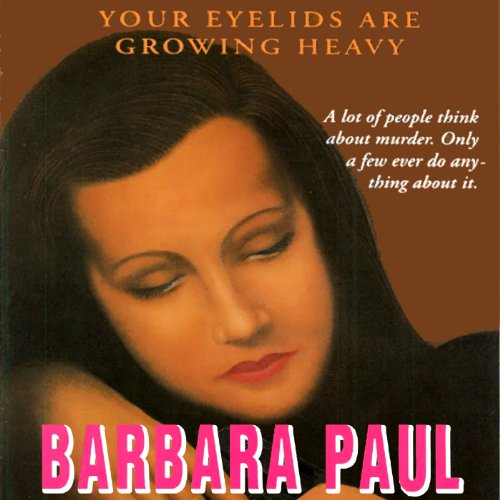 Your Eyelids Are Growing Heavy audiobook cover art