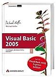 Visual Basic 2005 - Grundlagen, Windows.Forms, ADO.NET (mit 2 CDs inkl. VB2005 Express) - Michael Kofler