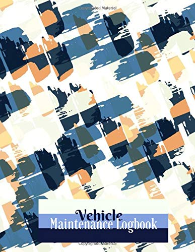Vehicle Maintenance Logbook: Car...
