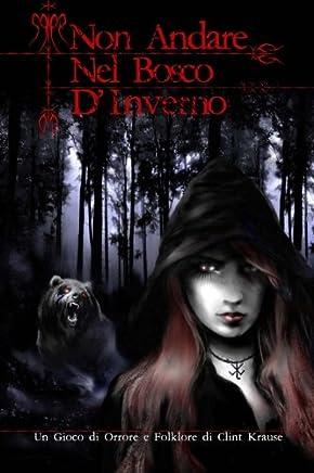 Non Andare Nel Bosco DInverno: Un gioco di orrore e folklore di Clint Krause