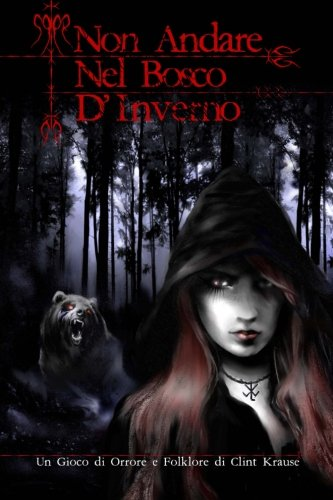 Non Andare Nel Bosco D'Inverno: Un gioco di orrore e folklore di Clint Krause