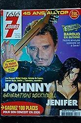 Télé 7 Jours 2337 * 2005 * JOHNNY JENIFER Line Renaud Drucker Antoine de Caunes Laurent Boyer