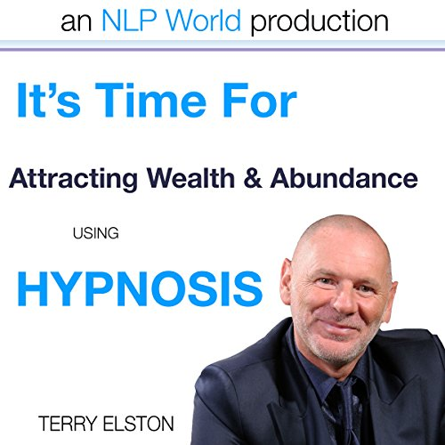 It's Time for Attracting Wealth & Abundance With Terry Elston audiobook cover art