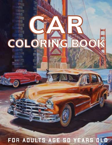 Car Coloring Book For Adults Age 50…
