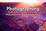 Photographing Grand Canyon: Where, When, and How to Capture the Best Photos