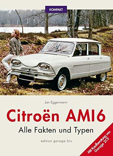 Citroën Ami 6 KOMPAKT: Alle Fakten und Typen