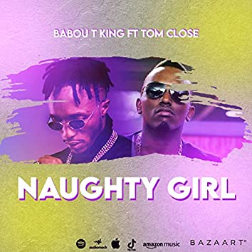 Naughty Girl (feat. tom close)