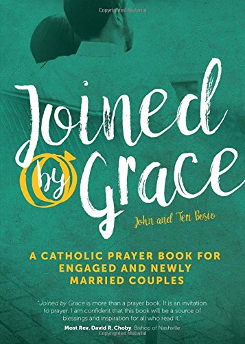 Joined by Grace: A Catholic Prayer Book for Engaged and Newly Married Couples