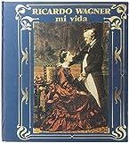 Ricardo Wagner Mi vida