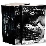 La Fiancée Accidentelle (L'Intégrale): [New Romance Adulte]