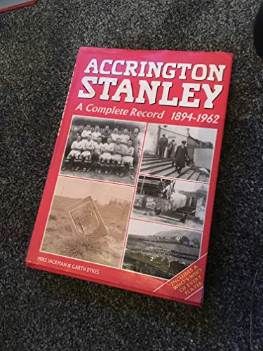 Accrington Stanley: A Complete Record, 1894-1962
