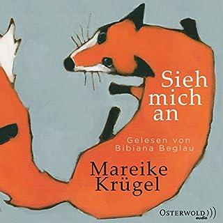 Sieh mich an                   Autor:                                                                                                                                 Mareike Krügel                               Sprecher:                                                                                                                                 Bibiana Beglau                      Spieldauer: 8 Std. und 13 Min.     42 Bewertungen     Gesamt 4,4