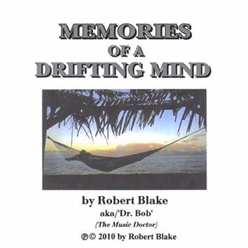 Memories of A Drifting Mind