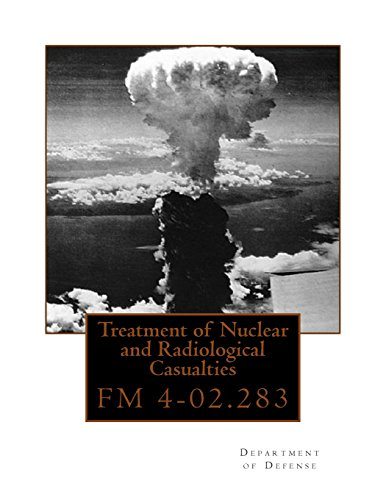 Treatment of Nuclear and Radiological Casualties: FM 4-02.283