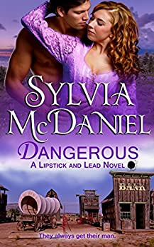 Dangerous: A Western Historical Romance (Lipstick And Lead Book 3) by [Sylvia McDaniel]