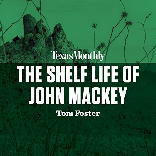 The Shelf Life of John Mackey audiobook cover art