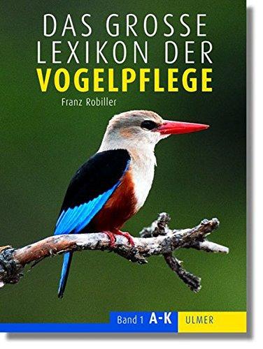 Das große Lexikon der Vogelpflege: 2 Bände.