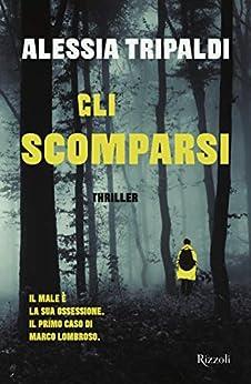 Gli scomparsi, Alessia Tripaldi, Rizzoli
