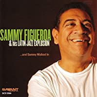 ...And Sammy Walked In by Sammy Figueroa (2001-05-21)