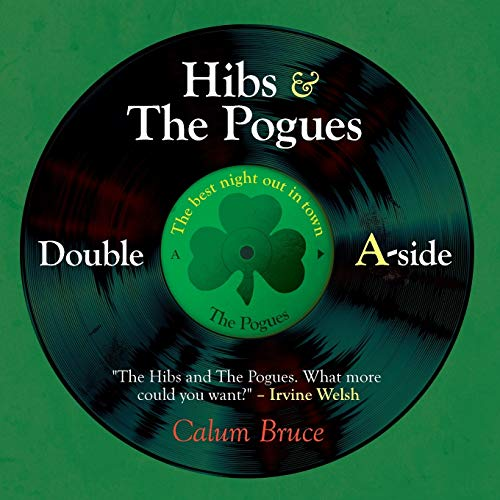Hibs and The Pogues: Double a-Side