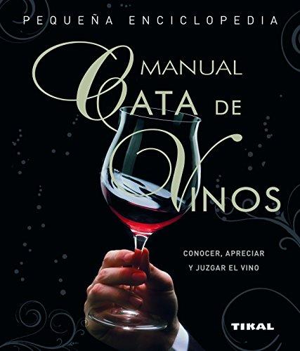 Cata de vinos. Manual (Pequeña Enciclopedia)