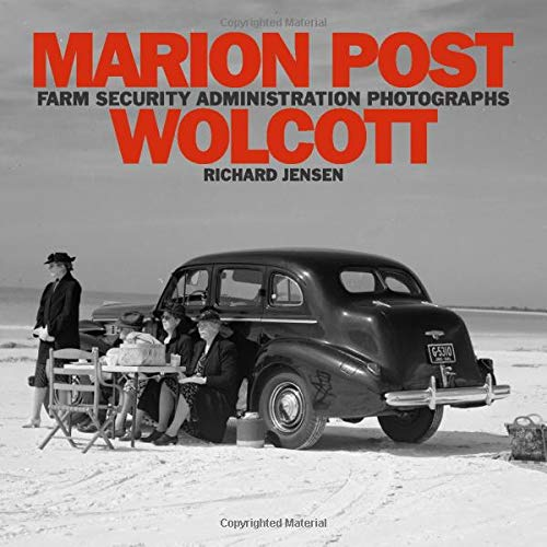 Marion Post Wolcott (Farm Security Administration Photographs, Band 3)