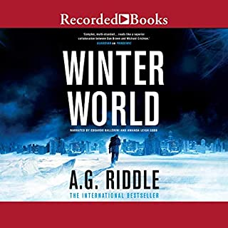 Winter World                   By:                                                                                                                                 A. G. Riddle                               Narrated by:                                                                                                                                 Edoardo Ballerini,                                                                                        Amanda Leigh Cobb                      Length: 11 hrs and 4 mins     51 ratings     Overall 4.4