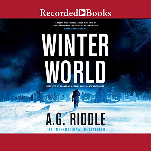 Winter World                   By:                                                                                                                                 A. G. Riddle                               Narrated by:                                                                                                                                 Edoardo Ballerini,                                                                                        Amanda Leigh Cobb                      Length: 11 hrs and 4 mins     20 ratings     Overall 4.7