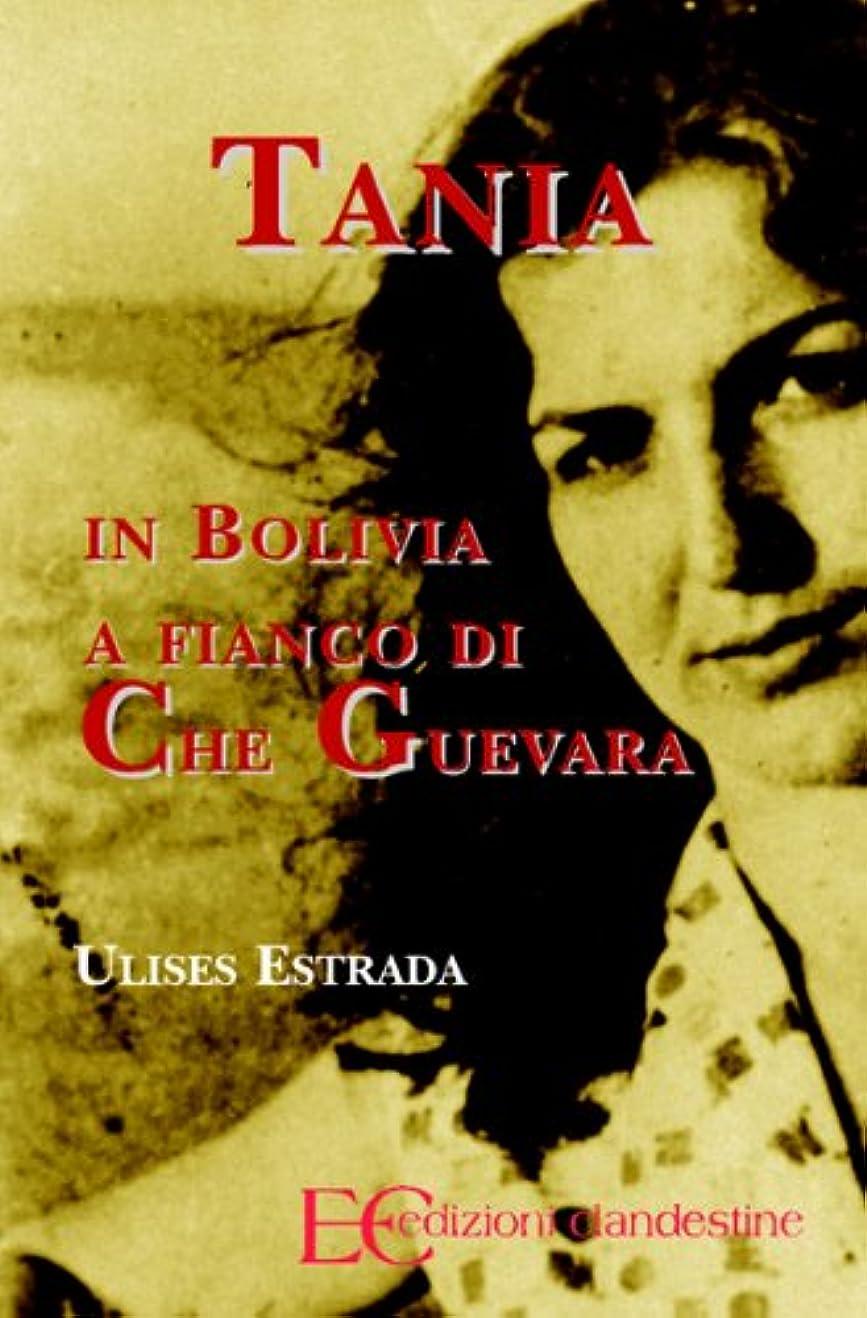 提供された有害石化するTania, in Bolivia al fianco di Che Guevara (Italian Edition)