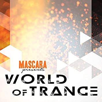 Mascara Presents World of Trance