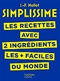 SIMPLISSIME - Recettes à 2 ingrédients - Les recettes avec seulement 2 ingrédients les + faciles du monde - Format Kindle - 5,49 €