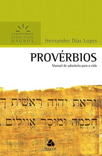 Provérbios - Comentários Expositivos Hagnos: Manual de sabedoria para a vida