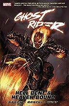 Ghost Rider Vol. 1: Hell Bent & Heaven Bound (Ghost Rider (2006-2009) Book 5)