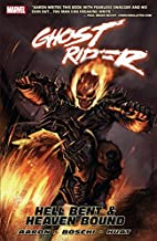 Ghost Rider Vol. 1: Hell Bent & Heaven Bound (Ghost Rider (2006-2009) Book 5)