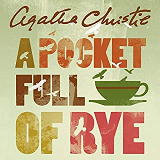 A Pocket Full of Rye                   By:                                                                                                                                 Agatha Christie                               Narrated by:                                                                                                                                 Joan Hickson                      Length: 6 hrs and 18 mins     38 ratings     Overall 4.4