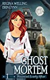 Ghost Mortem: A Ghost Cozy Mystery Series (Haunted Everly After Book 1)