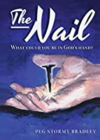 The Nail: What Could You Be In God's Hand?