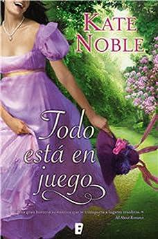 Todo está en juego (Spanish Edition) by [KATE NOBLE]